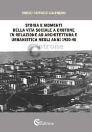Storia e momenti della vita sociale a Crotone in relazione ad architettura e urbanistica negli anni 1920-1940